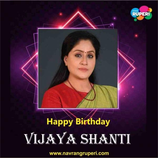 Birthday Wishes to Finest South Indian Actress Superstar Vijayashanti