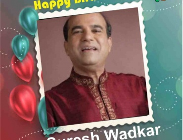 Birthday Greetings to Suresh Wadkar One of the Finest Singer in Marathi and Hindi Music